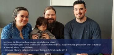 Mă întorc din Groenlanda cu desaga inimii plină de iubire! Voiesc să împărtășesc cu Voi toți bucuria unor întâlniri inedite cu acești minunați groelandezi bravi și frumoși! Al Vostru Părinte, Frate și Prieten, +Episcopul Macarie Drăgoi al Episcopiei Europei de Nord, aprilie 2018