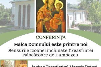 """Zilele Prodromiței – """"Maica Domnului este printre noi"""" – va conferenția PS Macarie, Ansamblul Mitropolitan Iași, vineri, 12 iulie 2019, orele 18.o0"""