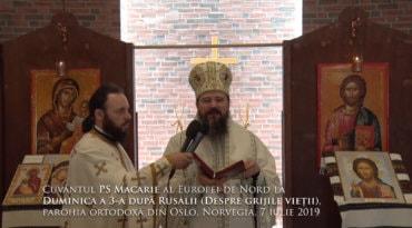 Cuvântul PS Macarie al Europei de Nord la Duminica a 3-a după Rusalii (Despre grijile vieții), parohia ortodoxă din Oslo, Norvegia, 7 iulie 2019