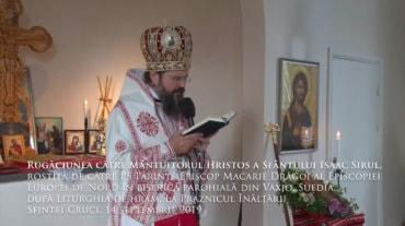 Rugăciunea către Mântuitorul Hristos a Sfântului Isaac Sirul, rostită de către PS Părinte Episcop Macarie Drăgoi al Episcopiei Europei de Nord în biserica parohială din Växjö, Suedia, după Liturghia de hram, La Praznicul Înălțării Sfintei Cruci, 14 septembrie 2019