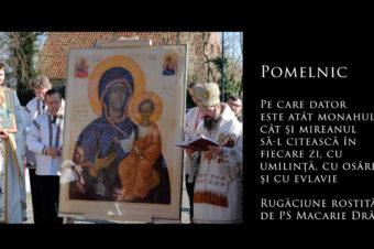 Pomelnic, pe care dator este atât monahul, cât și mireanul să-l citească în fiecare zi, cu umilință, cu osârdie și cu evlavie