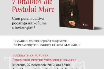 """Lansare de carte:""""7 întâlniri ale Postului Mare – Cum putem cultiva pocăința într-o lume a învârtoșării?"""", o nouă apariție editorială  semnată de Preasfințitul Părinte Episcop Macarie al Europei de Nord"""