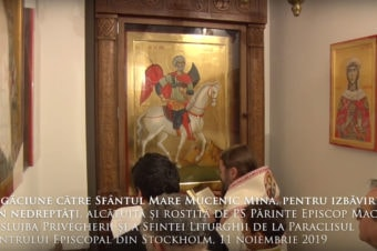 Rugăciune către Sfântul Mare Mucenic Mina, pentru izbăvirea din nedreptăți, alcătuită și rostită de PS Părinte Episcop Macarie, la slujba Privegherii și a Sfintei Liturghii de la Paraclisul Centrului Episcopal din Stockholm, 11 noiembrie 2019