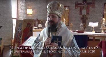 """PS Episcop Macarie: Să rămânem """"conectați"""" la har în """"rețeaua"""" Bisericii, Stockholm, 5 ianuarie 2020"""