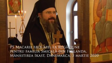 PS Macarie face apel la rugăciune  pentru familia Smicală din Finlanda, Mănăstirea Ikast, Danemarca, 3 martie 2020