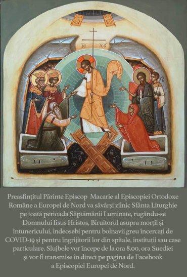 Preasfințitul Părinte Episcop  Macarie al Episcopiei Ortodoxe Române a Europei de Nord va săvârși zilnic Sfânta Liturghie pe toată perioada Săptămânii Luminate …