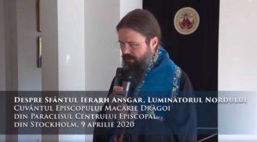 Despre Sfântul Ierarh Ansgar, Luminătorul Nordului Cuvântul Episcopului Macarie Drăgoi din Paraclisul Centrului Episcopal din Stockholm, 9 aprilie 2020