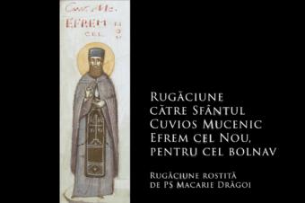 Rugăciune către Sfântul Cuvios Mucenic Efrem cel Nou, pentru cel bolnav