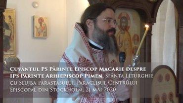 Cuvântul PS Părinte Episcop Macarie despre IPS Părinte Arhiepiscop Pimen, Sfânta Liturghie cu Slujba Parastasului, Paraclisul Centrului Episcopal din Stockholm, 21 mai 2020