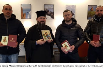 """Bishop Macarie Drăgoi visiting the Romanians in Greenland: """"Let's look  for our brethren with love, even if for that we would have to go to the end of the world!"""""""