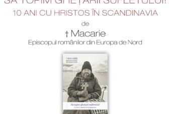 """""""10 ani cu Hristos în Scandinavia"""".  Lansarea unui volum-mărturie despre misiunea Episcopiei Ortodoxe Române în Europa de Nord"""