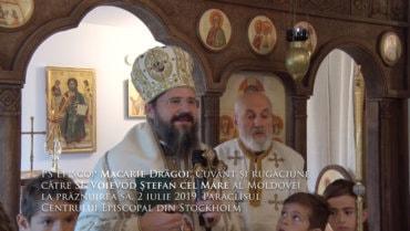 PS Episcop Macarie Drăgoi, Cuvânt și rugăciune către Sf. Voievod Ștefan cel Mare al Moldovei la prăznuirea sa, 2 iulie 2019, Paraclisul Centrului Episcopal din Stockholm (video)