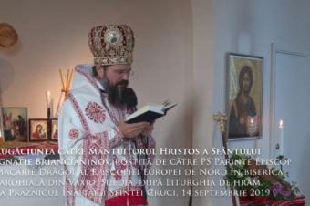 Rugăciunea către Mântuitorul Hristos a Sfântului Ignatie Briancianinov, rostită de către PS Părinte Episcop Macarie Drăgoi al Episcopiei Europei de Nord în biserica parohială din Växjö, Suedia, după Liturghia de hram, La Praznicul Înălțării Sfintei Cruci, 14 septembrie 2019