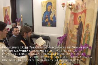 Rugăciune către Preasfânta Născătoare de Dumnezeu, pentru izbăvirea de patima beției, rostită de către PS Părinte Episcop Macarie Drăgoi înaintea icoanei Maicii Domnului Vindecătoarea din biserica românească din Agerbæk-Esbjerg, Danemarca, 24 octombrie 2019