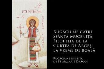 Rugăciune către Sfânta Muceniță Filofteia de la Curtea de Argeș, la vreme de boală