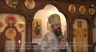 """PS Episcop Macarie Drăgoi """"Prin pocăință avem acces la Împărăția cerurilor"""", Centrul episcopal  din Stockholm, Sf. Ioan Botezătorul, 7 ianuarie 2020"""