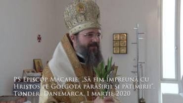 """PS Episcop Macarie: """"Să fim împreună cu Hristos pe Golgota părăsirii și pătimirii"""". Tønder, Danemarca, 1 martie 2020"""