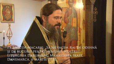 """PS Episcop Macarie: """"Să ne facem Rai de odihnă și de bucurie pentru semenul nostru!"""" Liturghia Darurilor, Mănăstirea Ikast, Danemarca, 6 martie 2020"""