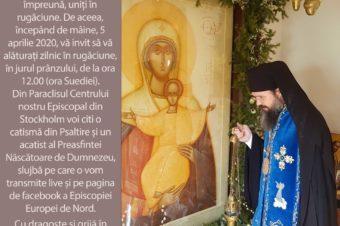 Chemare la rugăciune Preaiubiții mei,  În aceste vremuri de încercare se cuvine, mai mult ca oricând, să fim împreună, uniți în rugăciune. De aceea, începând de mâine, 5 aprilie 2020, vă invit să vă alăturați zilnic în rugăciune, în jurul prânzului, de la ora 12.00 (ora Suediei)…