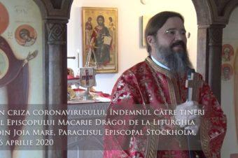 În criza coronavirusului, îndemnul Episcopului Macarie Drăgoi către tineri la Liturghia din Joia Mare din Paraclisul Episcopal din Stockholm, 16 aprilie 2020
