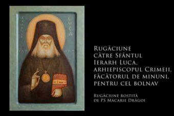 SFINȚII ZILEI: Rugăciune către Sfântul Ierarh Luca, arhiepiscopul Crimeii, făcătorul de minuni, pentru cel bolnav