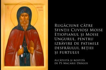 SFINȚII ZILEI: Rugăciune către Sfinții Cuvioși Moise Etiopianul și Moise Ungurul, pentru izbăvire de patimile desfrâului, beției și furtului