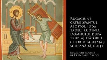 SFINȚII ZILEI: Rugăciune către Sfântul Apostol Iuda Tadeu, ajutătorul celor descurajați și deznădăjduiți