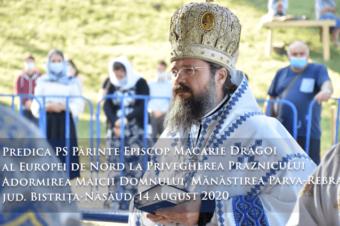 Predica PS Părinte Episcop Macarie Drăgoi al Europei de Nord la Privegherea Praznicului Adormirea Maicii Domnului, Mănăstirea Parva-Rebra, jud. Bistrița-Năsăud, 14 august 2020