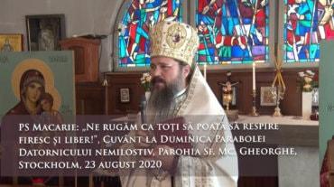 """PS Macarie: """"Ne rugăm ca toți să poată să respire firesc și liber!"""" Cuvânt la Duminica Parabolei Datornicului nemilostiv, Parohia Sf. Mc. Gheorghe, Stockholm, 23 august 2020"""