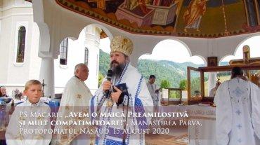 """PS Macarie """"Avem o Maică Preamilostivă și mult compătimitoare!"""", Manastirea Parva, Protopopiatul Năsăud, 15 august 2020"""