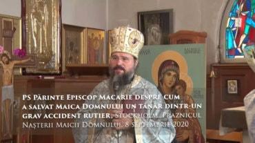 PS Părinte Episcop Macarie despre cum a salvat Maica Domnului un tânăr dintr-un grav accident rutier, Stockholm, Paznicul Nașterii Maicii Domnului, 8 septembrie 2020