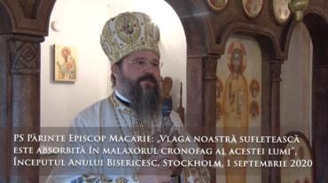 """PS Părinte Episcop Macarie: """"Vlaga noastră sufletească este absorbită în malaxorul cronofag al acestei lumi"""", Începutul Anului Bisericesc, Stockholm, 1 septembrie 2020"""