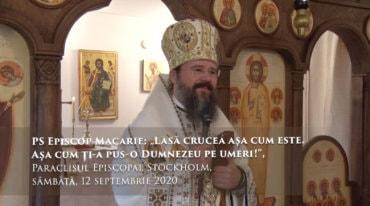"""PS Episcop Macarie: """"Lasă crucea așa cum este. Așa cum ți-a pus-o Dumnezeu pe umeri!"""", Paraclisul Episcopal Stockholm, sâmbătă, 12 septembrie 2020"""