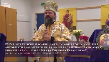 """PS Părinte Episcop Macarie: """"Într-un mod profund nedrept autoritățile au interzis pelerinajul la Iași. Singura noastră vină este că o iubim pe Sfânta Cuvioasă Parascheva!"""", Aalesund, Norvegia, 11 octombrie 2020"""