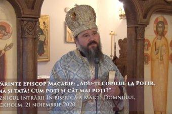 """PS Părinte Episcop Macarie: """"Adu-ți copilul la Potir,  mamă și tată! Cum poți și cât mai poți?"""" Praznicul Intrării în biserică a Maicii Domnului,  Stockholm, 21 noiembrie 2020"""