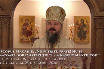 """Episcopul Macarie: """"Nu fi trist, frate! Nu fi temătoare, soră! Astăzi ție ți S-a născut Mântuitor!"""" Mesaj de Crăciun, Paraclisul Episcopal din Stockholm, 25 decembrie 2020"""