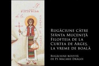 SFINȚII ZILEI: Rugăciuni către Sfânta Muceniță Filofteia de la Curtea de Argeș, împreuna însoțitoare pe cale a copilașilor sărmani și a celor plecați prematur din această viață (a Episcopului Macarie Drăgoi) și la vreme de boală