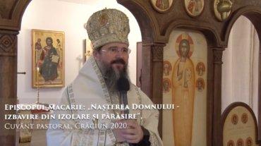 """Episcopul Macarie: """"Nașterea Domnului – izbăvire din izolare și părăsire"""", Cuvânt pastoral, Crăciun 2020 (video)"""