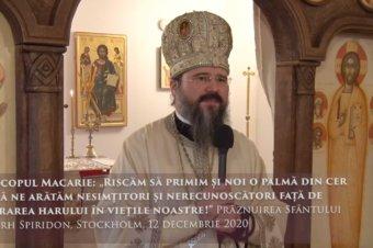 """Episcopul Macarie: """"Riscăm să primim și noi o palmă din cer dacă ne arătăm nesimțitori și nerecunoscători față de lucrarea harului în viețile noastre!"""" Prăznuirea Sfântului Ierarh Spiridon, Stockholm, 12 decembrie 2020"""