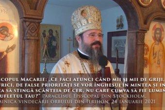 """Episcopul Macarie: """"Ce faci atunci când mii și mii de griji, de frici, de false priorități se vor înghesui în mintea și inima ta ca să stingă scânteia de cer, nu care cumva să fie lumină în sufletul tău?"""" Paraclisul Episcopal din Stockholm, Duminica vindecării orbului din Ierihon, 24 ianuarie 2021"""