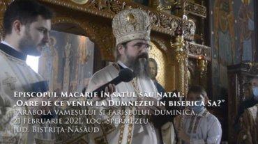 """Episcopul Macarie în satul său natal: """"Oare de ce venim la Dumnezeu în biserica Sa?"""" Parabola vameșului și fariseului, duminică, 21 februarie 2021, loc. Spermezeu, jud. Bistrița-Năsăud"""