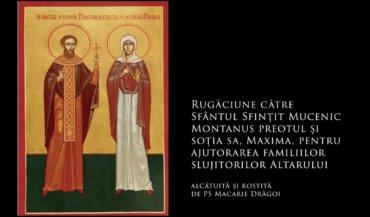 SFINȚII ZILEI: Rugăciune către Sfântul Sfințit Mucenic Montanus preotul și soția sa, Maxima, pentru ajutorarea familiilor slujitorilor Altarului (a Episcopului Macarie Drăgoi)