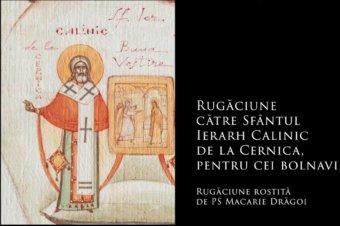 SFINȚII ZILEI: Rugăciune către Sfântul Ierarh Calinic de la Cernica, pentru cei bolnavi pe