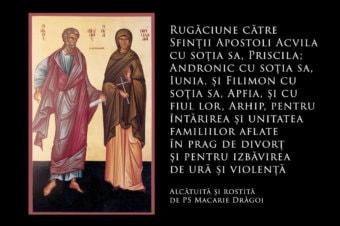 SFINȚII ZILEI: Rugăciune către Sfinții Apostoli Acvila cu soția sa, Priscila; Andronic cu soția sa, Iunia, și Filimon cu soția sa, Apfia, și cu fiul lor, Arhip, pentru întărirea și unitatea familiilor aflate în prag de divorț și pentru izbăvirea de ură și violență (a Episcopului Macarie Drăgoi)
